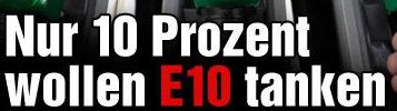 10% wollen E10 tanken